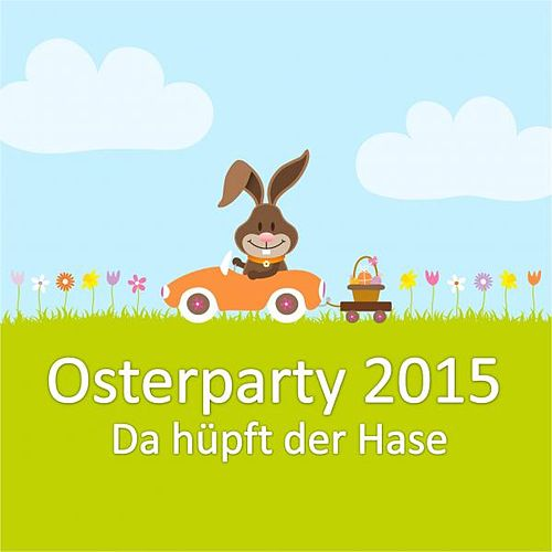 Osterparty 2015 - Da hüpft der Hase von Various Artists