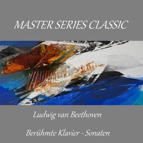 Master Series Classic - Ludwig van Beethoven - Berühmte Klavier-Sonaten von Dumbravka Tomsic