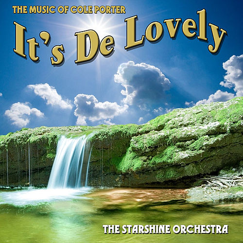 It's De Lovely: The Music Of Cole Porter by The Starshine Orchestra