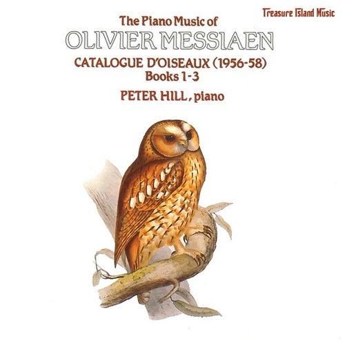 Olivier Messiaen: Catalogue d'Oiseaux Book 1-3 by Peter Hill