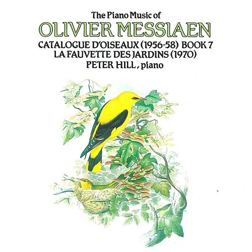 Olivier Messiaen: Catalogue d'Oiseaux Book 7 by Peter Hill