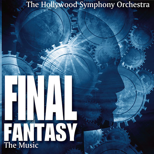 Final Fantasy - The Music by Hollywood Symphony Orchestra