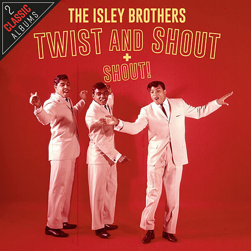 Twist And Shout / Shout! de The Isley Brothers