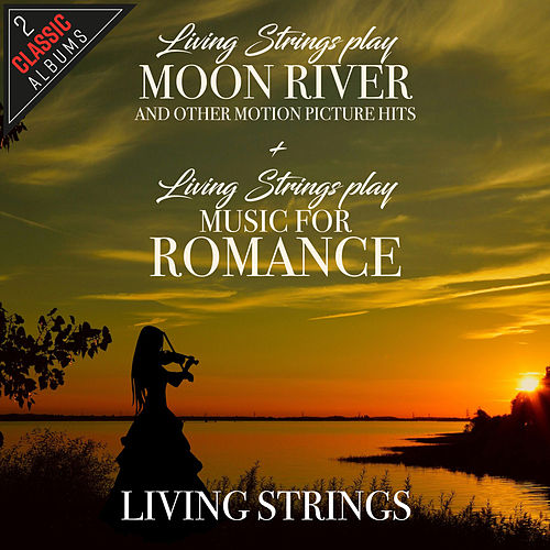 Living Strings Play Moon River And Other Motion Picture Hits / Living Strings Play Music For Romance de Living Strings