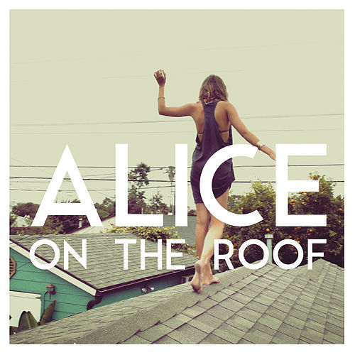Easy Come Easy Go - EP von Alice on the roof