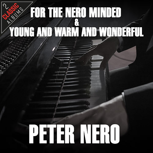 For The Nero Minded / Young And Warm And Wonderful de Peter Nero