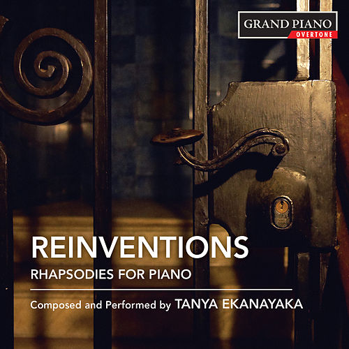Ekanayaka: Reinventions – Rhapsodies for Piano by Tanya Ekanayaka