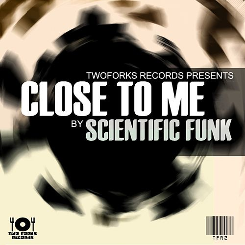 Close To Me - Single by Scientific Funk