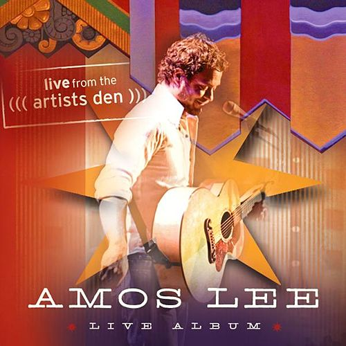 Amos Lee: Live from the Artists Den by Amos Lee