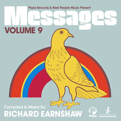 Papa Records & Reel People Music Present Messages, Vol. 9 (Compiled & Mixed by Richard Earnshaw) by Various Artists