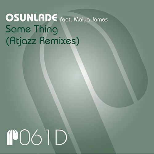 Same Thing (Atjazz Remixes) by Osunlade