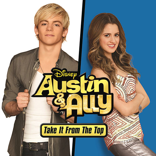 Austin & Ally: Take It from the Top von Ross Lynch