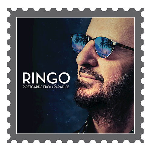 Postcards From Paradise by Ringo Starr