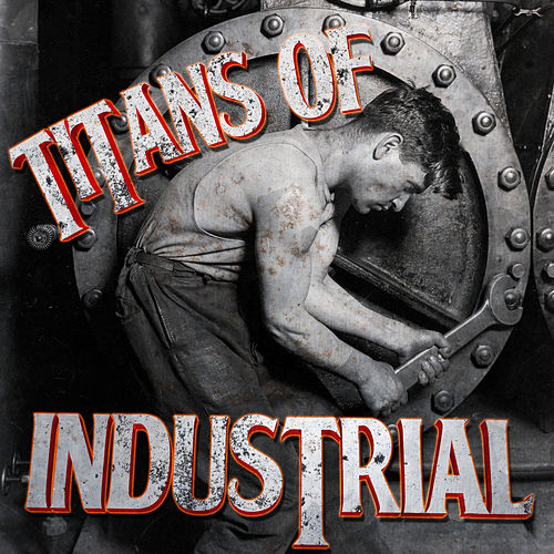 Titans of Industrial de Various Artists