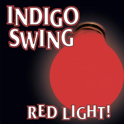 Red Light! von Indigo Swing
