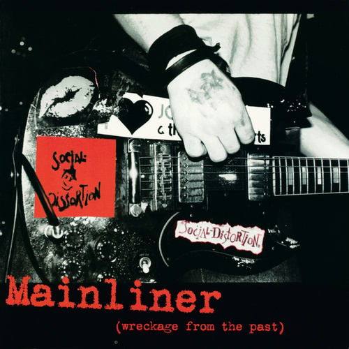 Mainliner (Wreckage From The Past) by Social Distortion