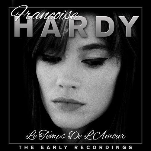 Le temps de l'amour - Francoise Hardy The Early Years de Francoise Hardy
