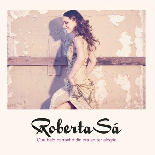Que Belo Estranho Dia Pra Se Ter Alegria de Roberta Sá