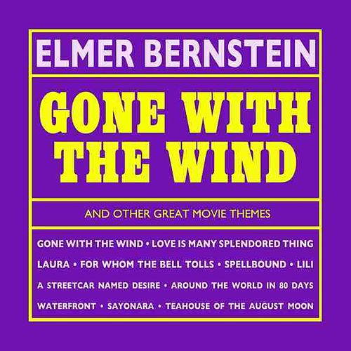 Gone With The Wind And Other Great Movie Themes von Elmer Bernstein