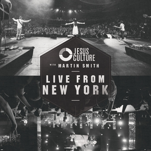 Live From New York by Jesus Culture
