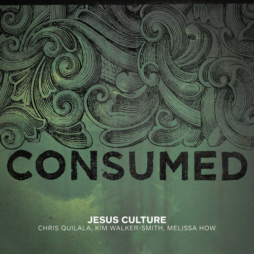 Consumed (Live) by Jesus Culture
