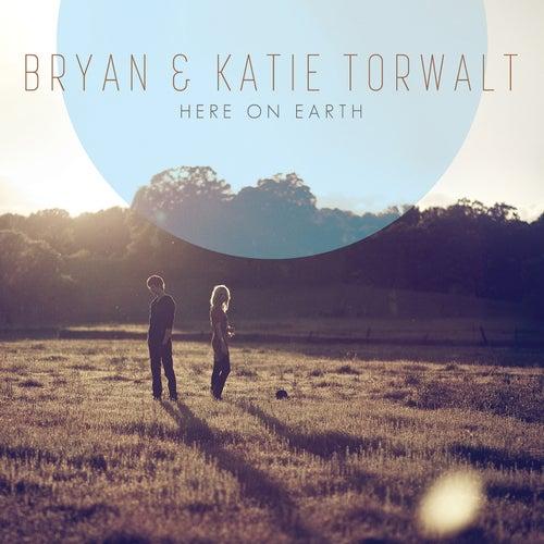 Here On Earth de Bryan And Katie Torwalt