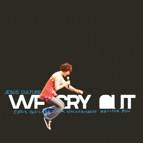We Cry Out de Jesus Culture