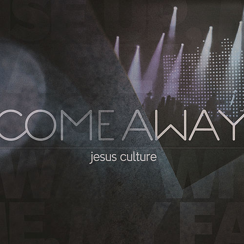 Come Away (Live) de Jesus Culture