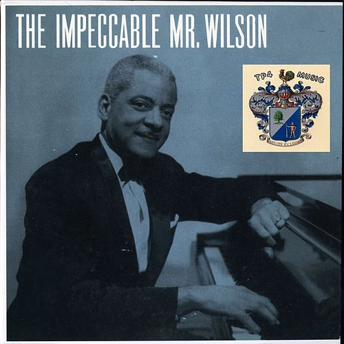 The Impeccable Mr. Wilson de Teddy Wilson