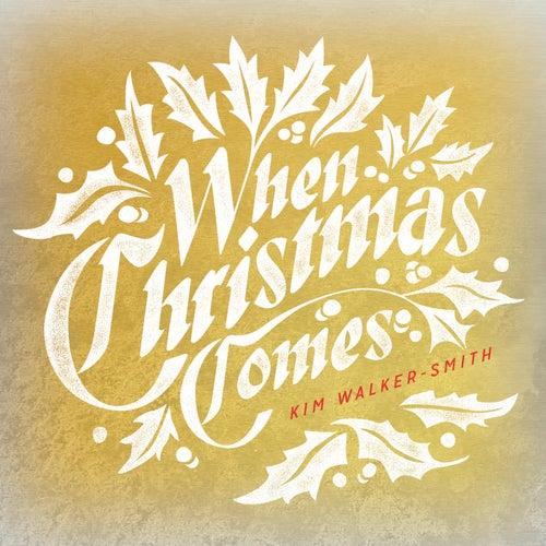 When Christmas Comes von Kim Walker-Smith