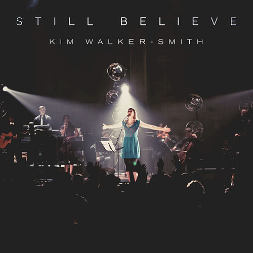 Still Believe (Live) de Kim Walker-Smith