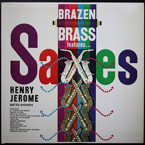 Brazen Brass Features Saxes von Henry Jerome