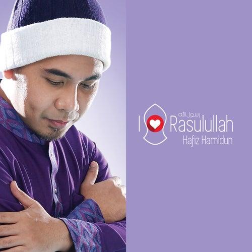 I Love Rasulullah by Hafiz Hamidun
