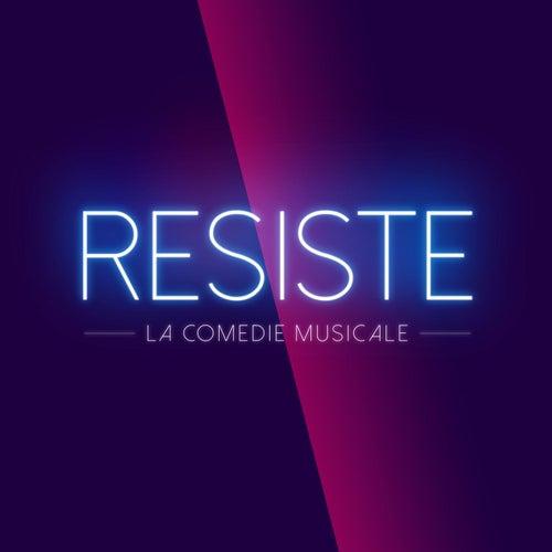 Résiste de Résiste - La Comédie Musicale