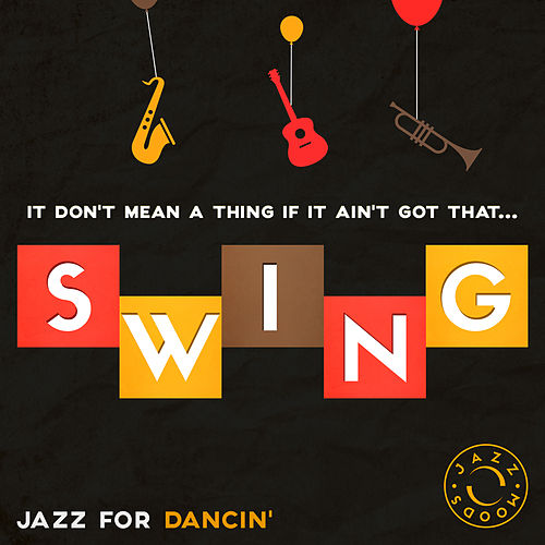 Swing – The Best of Jazz for Dancin' von Various Artists