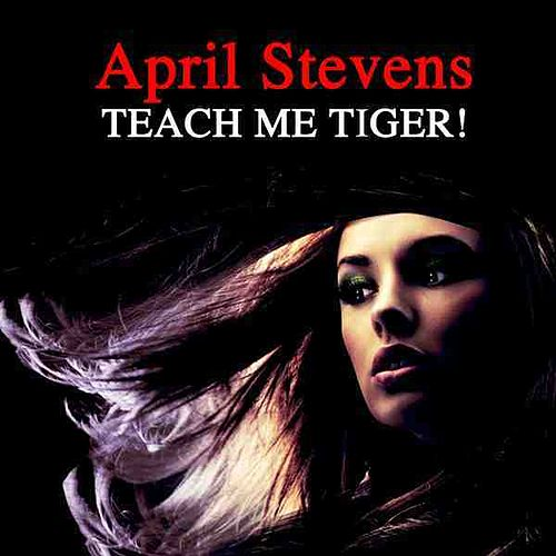 Teach Me Tiger by April Stevens