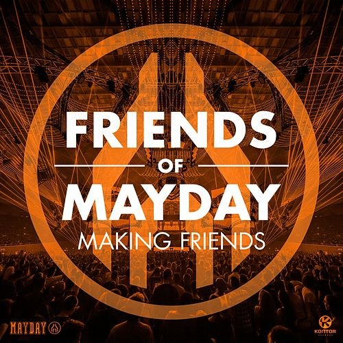 Making Friends by Friends Of Mayday