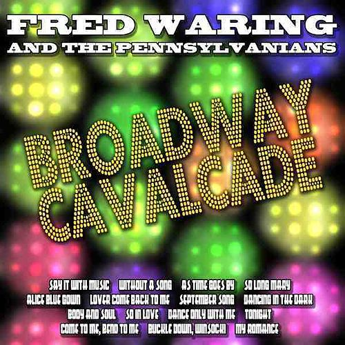 Broadway Cavalcade by Fred Waring