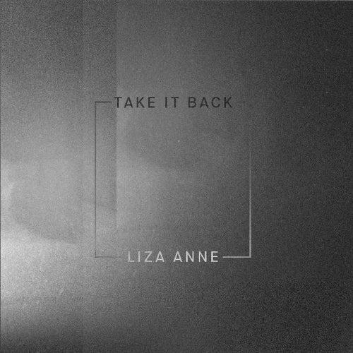 Take It Back von Liza Anne