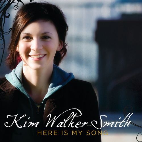 Here Is My Song de Kim Walker-Smith