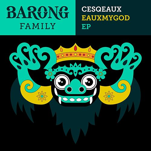 Eauxmygod EP de Cesqeaux