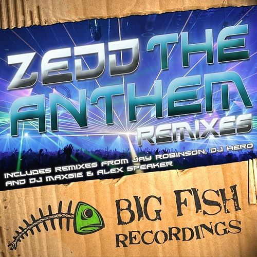 The Anthem Remixes van Zedd
