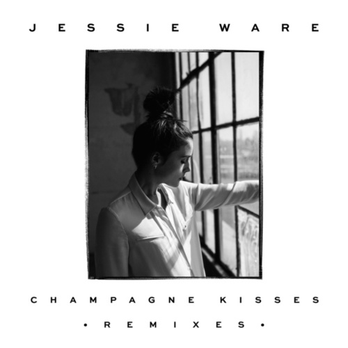 Champagne Kisses (Remixes) by Jessie Ware