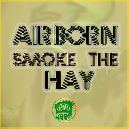 Smoke the Hay by Airborn
