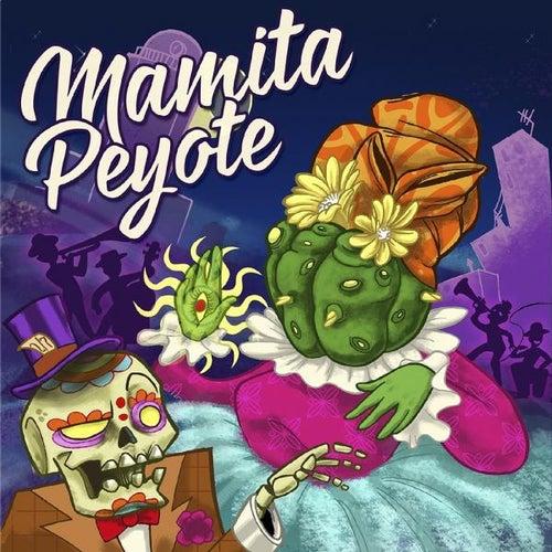Mamita Peyote de Mamita Peyote
