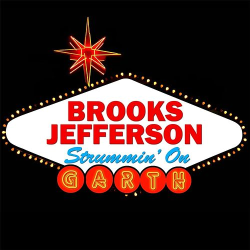 Strummin' On Garth by Brooks Jefferson