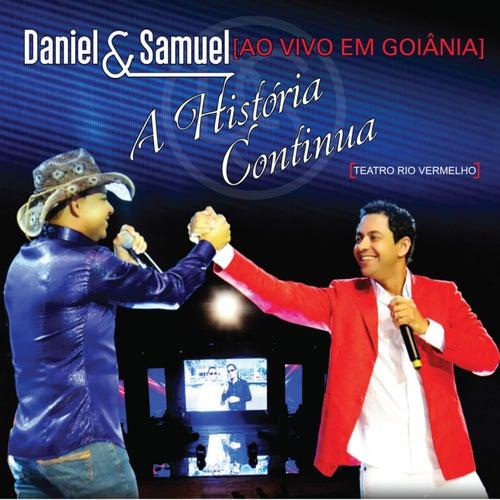 Ao Vivo Em Goiânia - A História Continua de Daniel & Samuel