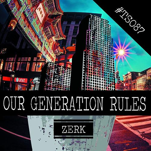 Our Generation Rules de Zerky