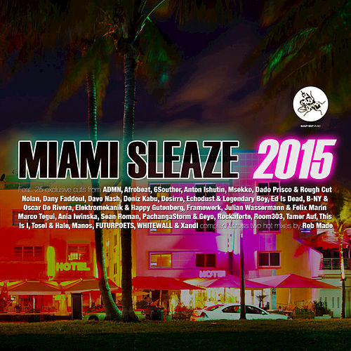 Miami Sleaze 2015 (Mixed & Compiled by Rob Made) de Various Artists