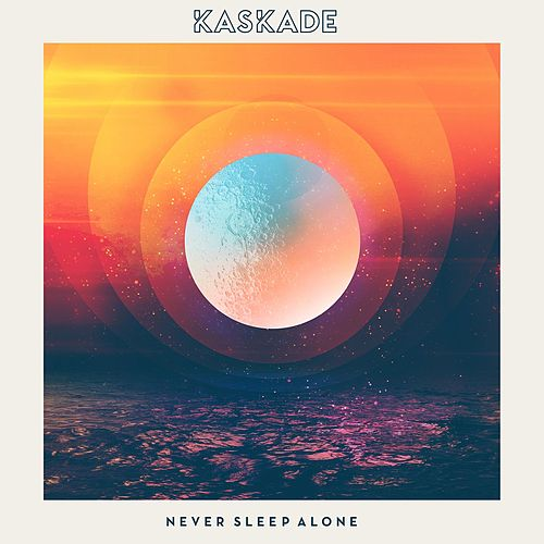 Never Sleep Alone de Kaskade